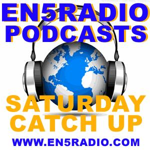 EN5Radio Saturday Podcasts